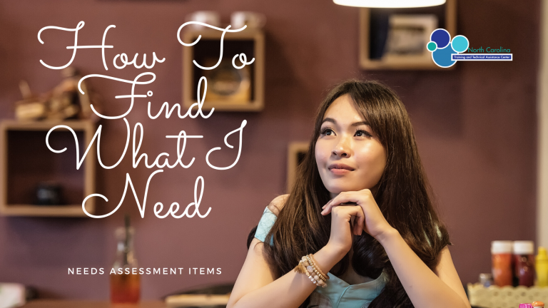 Needs Assessment: How to Find What I Need